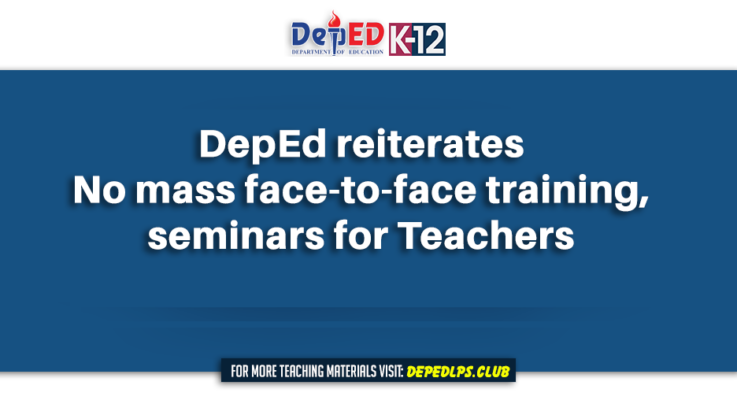 DepEd reiterates No mass face-to-face training, seminars for teachers
