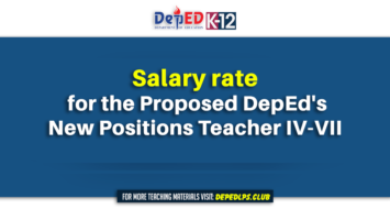 Salary rate for the Proposed DepEd's New Positions Teacher IV-VII