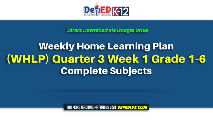Weekly Home Learning Plan (WHLP) Quarter 3 Week 1 Grade 1-6 Complete All Subjects