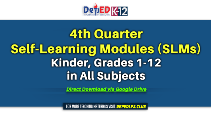 4th Quarter Self-Learning Modules (SLM) from Kinder, to Grades 1-12 in All Subjects