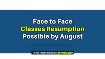 Face to Face classes resumption possible by August