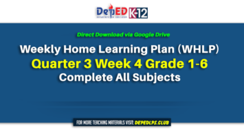 Weekly Home Learning Plan (WHLP) Quarter 3 Week 4 Grade 1-6 Complete All Subjects