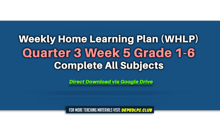Weekly Home Learning Plan (WHLP) Quarter 3 Week 5 Grade 1-6 Complete All Subjects