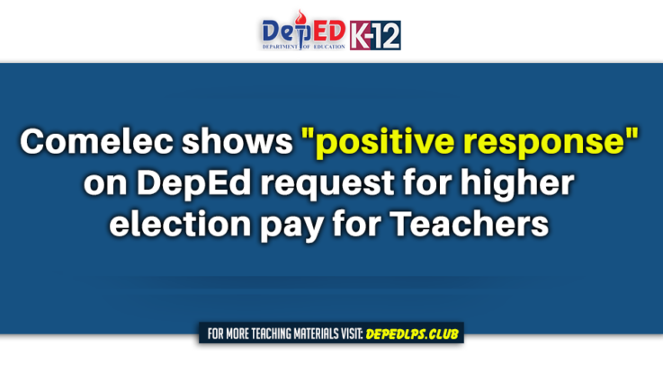 Comelec shows positive response on DepEd request for higher election pay for Teachers