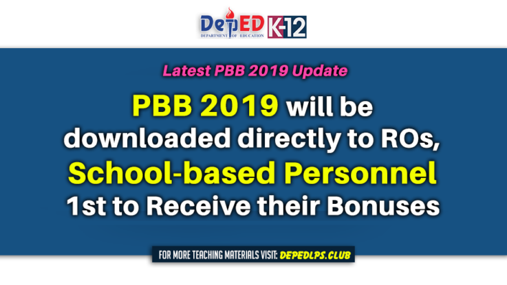 PBB 2019 will be downloaded directly ROs, School-based Personnel 1st to Receive their Bonuses