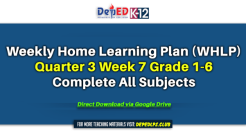 Weekly Home Learning Plan (WHLP) Quarter 3 Week 7 Grade 1-6 Complete All Subjects