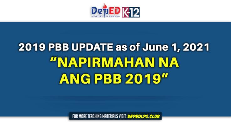 2019 PBB UPDATE as of June 1, 2021 - NAPIRMAHAN NA ANG PBB 2019