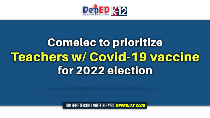 Comelec to prioritize Teachers with Covid-19 vaccine for 2022 election