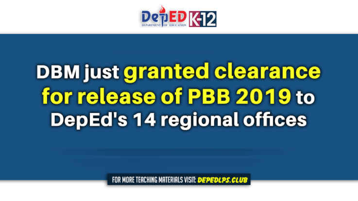 DBM just granted clearance for release of PBB 2019 to DepEd's 14 regional offices