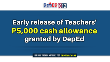 Early release of Teachers' P5,000 cash allowance granted by DepEd