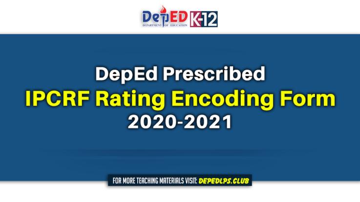 DepEd Prescribed IPCRF Rating Encoding Form 2020-2021